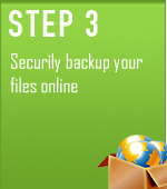 STEP 3 -  securily backup your files online